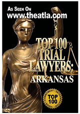 Top 100 Trial Lawyers in Arkansas